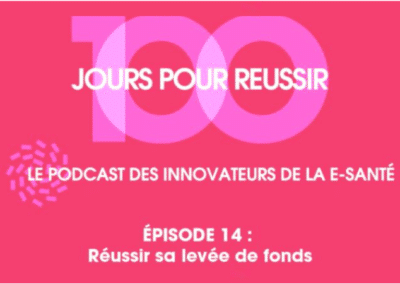 100 jours pour réussir Podcast: Succeed in seed fundraising (FR)
